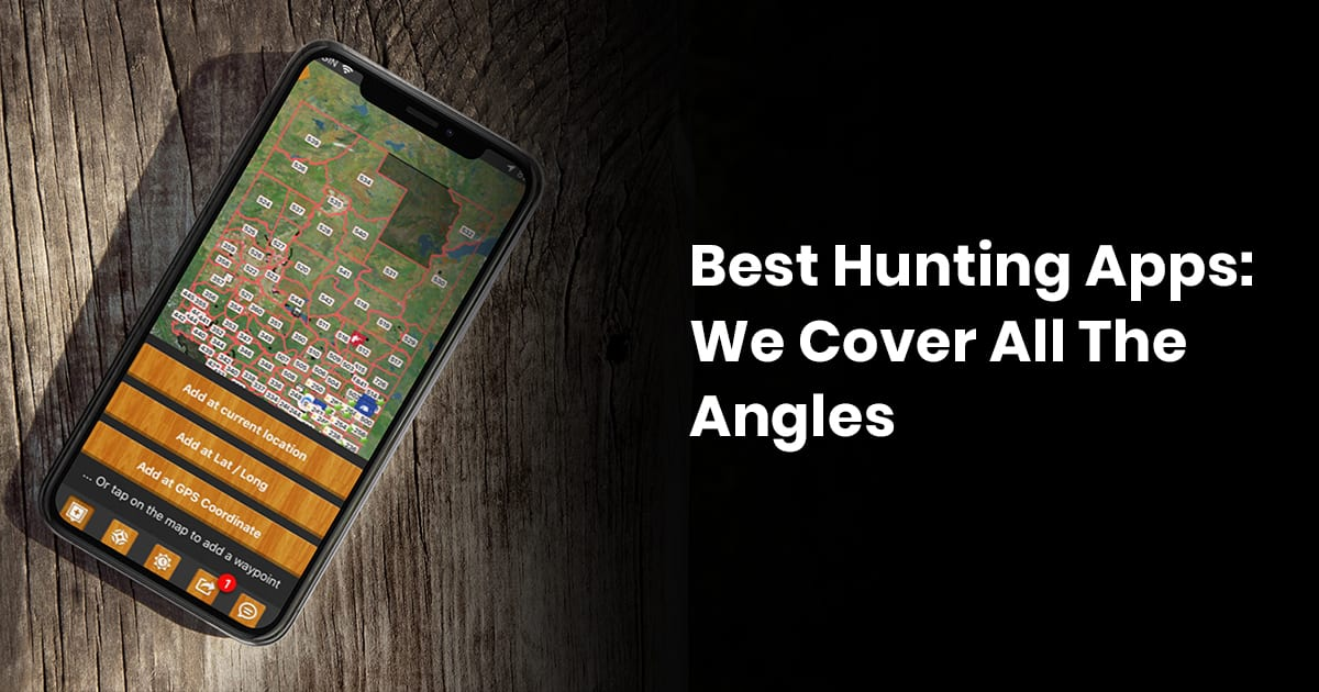 Best Hunting Apps: We Cover All The Angles